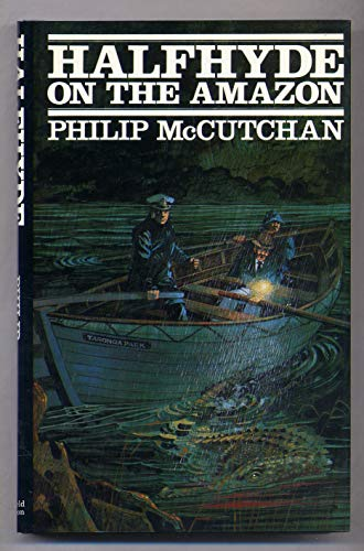 Halfhyde on the Amazon: McCutchan, Philip
