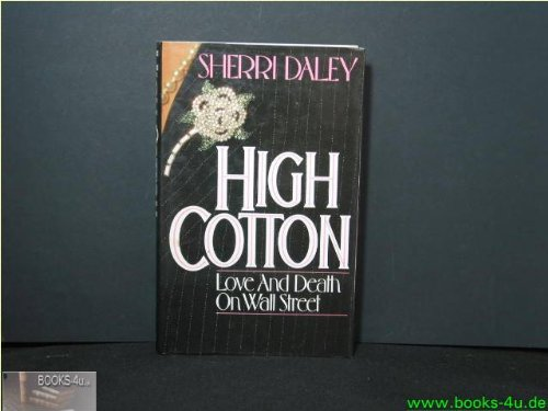 9780297792635: High Cotton: Love and Death on Wall Street