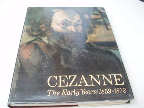 9780297793014: Cezanne the Early Years 1872