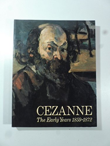 9780297793021: Cezanne: The Early Years, 1859-71