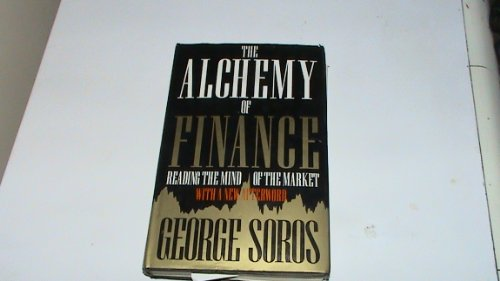 9780297793311: The Alchemy of Finance: Reading the Mind of the Market