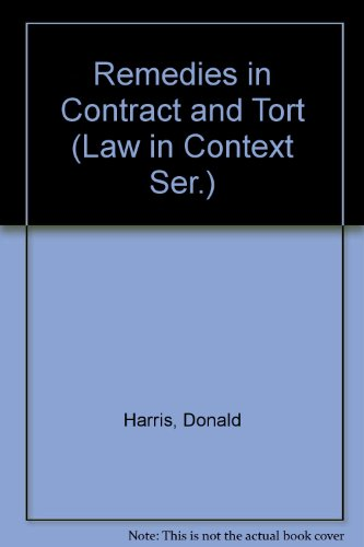 9780297793557: Remedies in Contract and Tort (Law in Context Series)