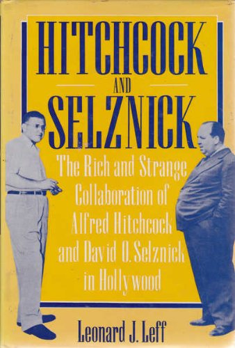 9780297793724: Hitchcock & Selznick: The Rich and Strange Collaboration of Alfred Hitchcock and David O. Selznick in Hollywood