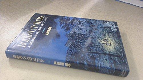 Bodysnatchers: A History of the Resurrectionists , 1742-1832: Fido, Martin