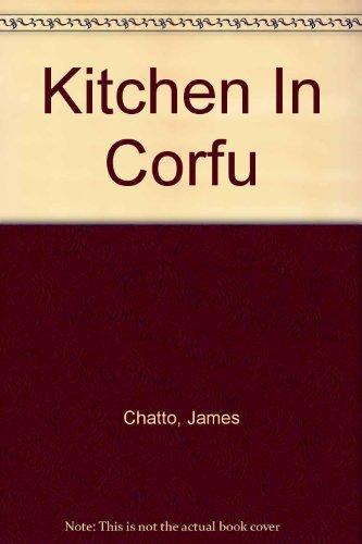 Kitchen In Corfu: Chatto, James