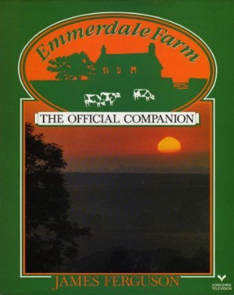 Emmerdale Farm: the official companion.: FERGUSON James: