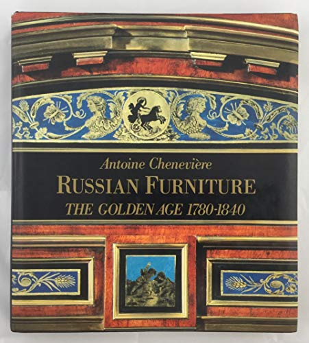 9780297794417: Russian Furniture: The Golden Age, 1780-1840