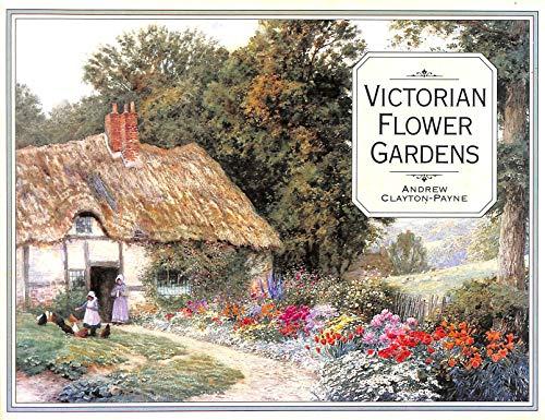 9780297794431: Victorian Flower Gardens