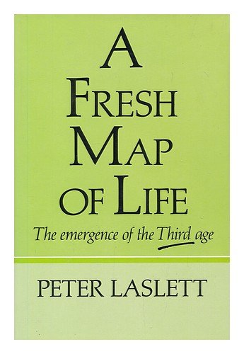 9780297794516: Fresh Map of Life: Emergence of the Third Age