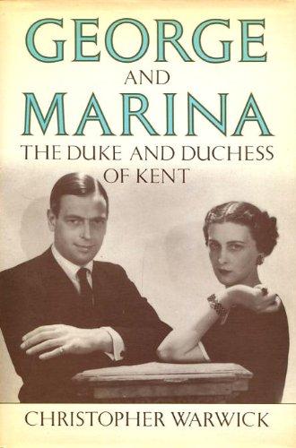 George and Marina: The Duke and Duchess of Kent: Christopher Warwick