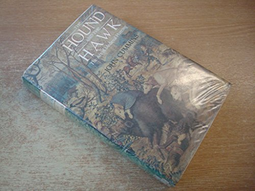 9780297794592: The Hound and the Hawk: The Art of Medieval Hunting