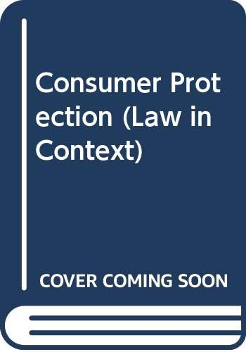 9780297794998: Consumer Protection: Text and Materials (Law in Context)