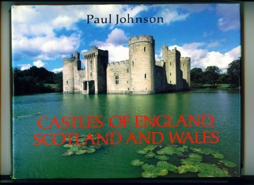 9780297795742: Castles of England, Scotland, and Wales