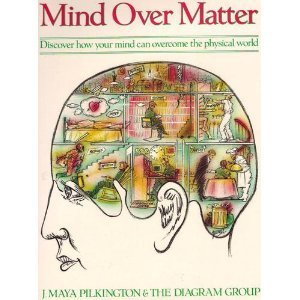 9780297795803: Mind Over Matter: Discover How Your Mind Can Overcome The Physical World