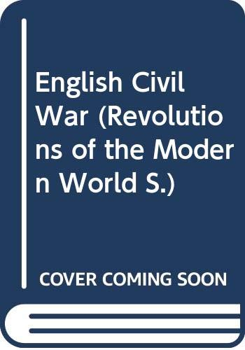 9780297795964: English Civil War (Revolutions of the Modern World)