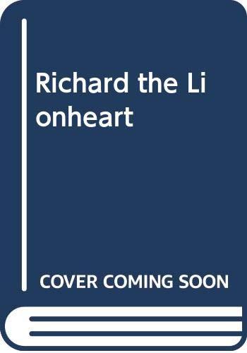 9780297796091: Richard the Lionheart