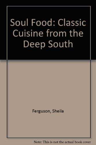 9780297796541: Soul Food: Classic Cuisine from the Deep South