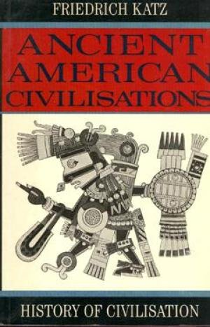 9780297796572: Ancient American Civilizations (Phoenix Giants)