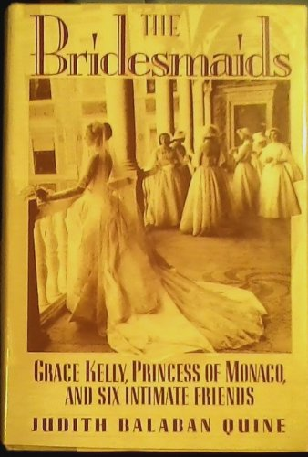 9780297796619: The Bridesmaids: Grace Kelly, Princess of Monaco, and Six Intimate Friends