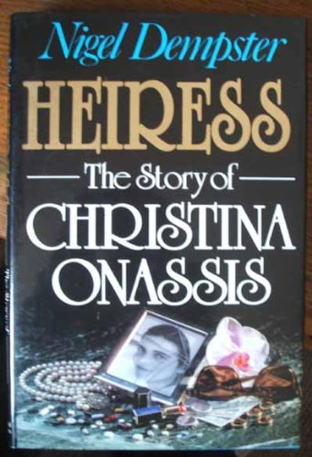 9780297796718: Heiress: The Story of Christina Onassis.