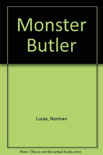 Monster Butler (0297810324) by Norman Lucas; Philip Davies
