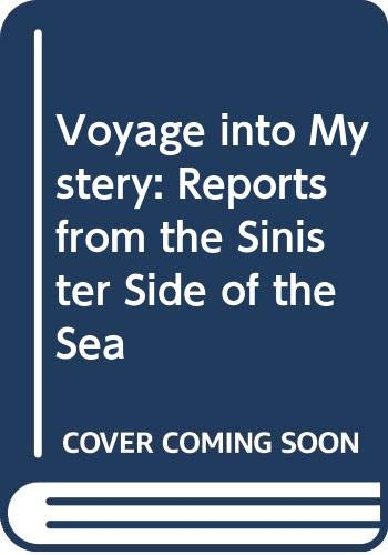Voyage into Mystery: Reports from the Sinister Side of the Sea (0297811061) by Garrett, Richard