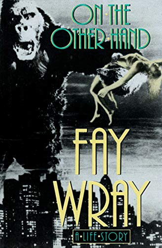 9780297811084: On the Other Hand: A Life Story (The Autobiography of Fay Wray)