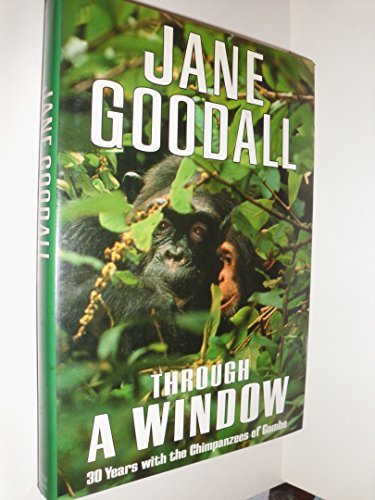 9780297811176: Through a Window: 30 Years With the Chimpanzees of Gombe