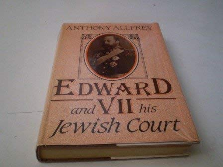 9780297811251: Edward VII and His Jewish Court