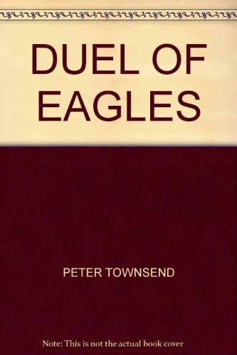 9780297811329: Duel of Eagles