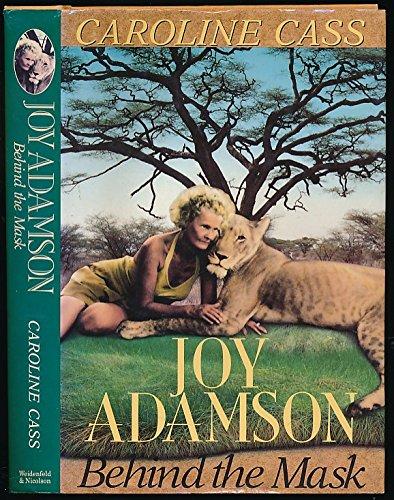 9780297811411: Joy Adamson: Behind the Mask