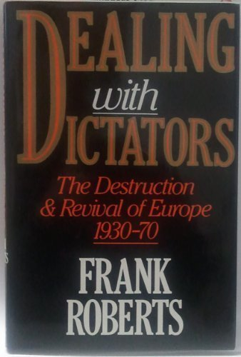 9780297811978: Dealing with dictators: The destruction and revival of Europe, 1930-70