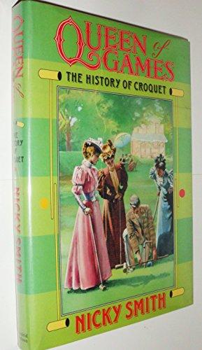 9780297812012: Queen of Games History of Croquet
