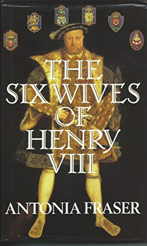 9780297812425: The Six Wives Of Henry VIII