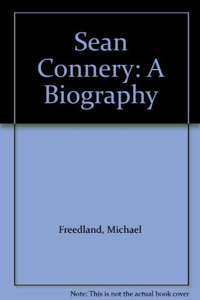 9780297812487: Sean Connery: A Biography