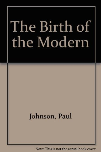 9780297812579: The Birth of the Modern