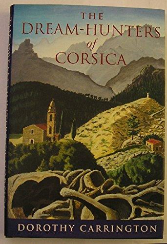 9780297812609: The Dream-Hunters of Corsica