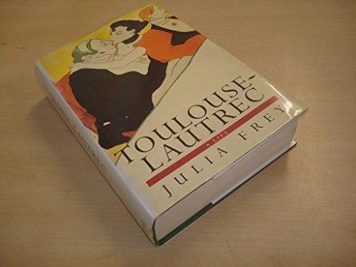 9780297812715: Toulouse-Lautrec: A Life