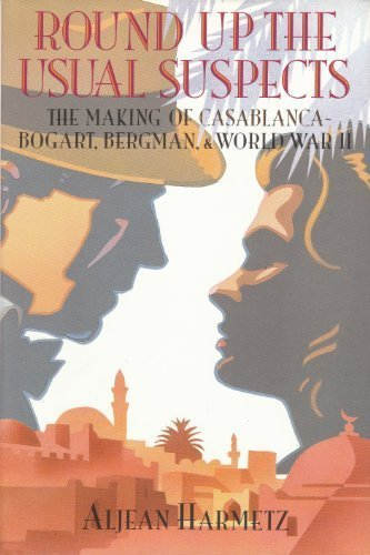 9780297812944: Round Up the Usual Suspects: The Making of Casablanca - Bogart, Bergman, & World War II