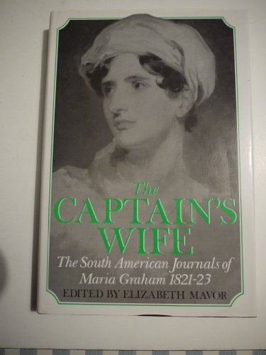 The Captain's Wife: The South American Journals: Graham, Maria