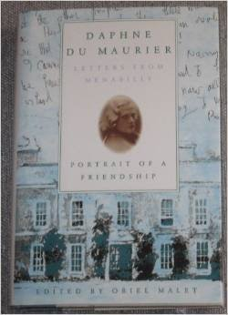 Daphne Du Maurier: Letters from Menabilly - Portrait of a Friendship