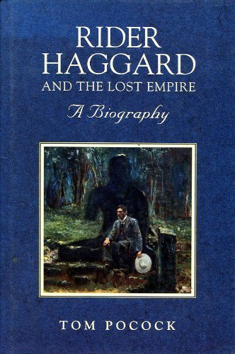 RIDER HAGGARD AND THE LOST EMPIRE. a biography.
