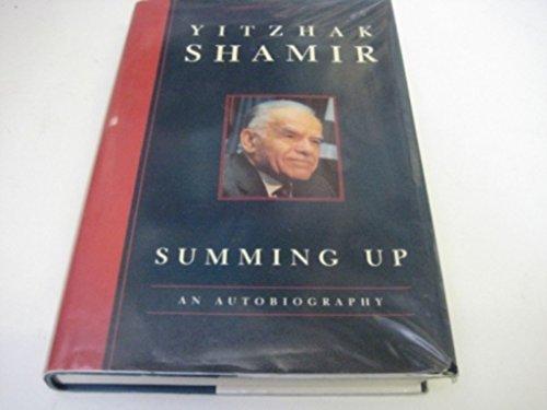 Summing Up: The Memoirs of Yitzhak Shamir: Shamir, Yitzhak