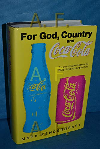 9780297813392: For God, Country and Coca-Cola: The Unauthorized History of the World's Most Popular Soft Drink