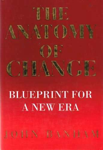 The Anatomy of Change: Blueprint for a New Era: BANHAM, John