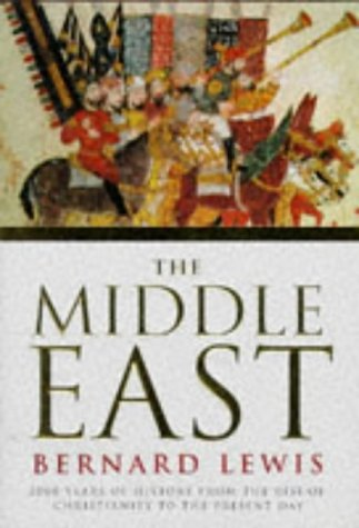 9780297813453: The Middle East: 2000 Years of History from the Rise of Christianity to the Present Day (History of civilisation)