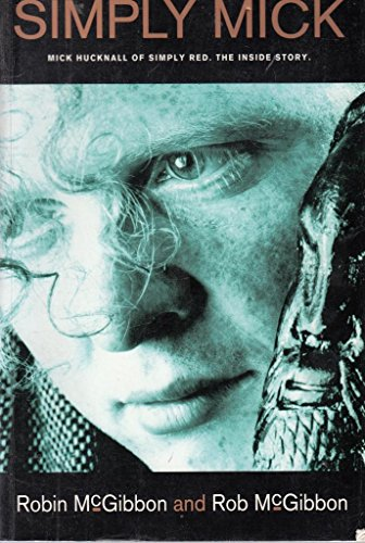 9780297813705: Simply Mick: Mick Hucknall of Simply Red : The Inside Story