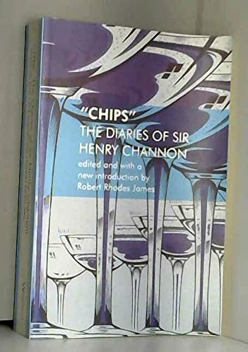 9780297813804: Chips the Diaries of Sir Henry Channon