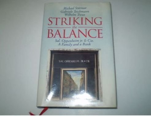 Striking The Balance : A Family And: Treue, Wilhelm