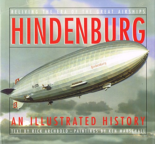9780297814238: Reliving the Era of the Great Airships - Hinidenburg an Illustrated History